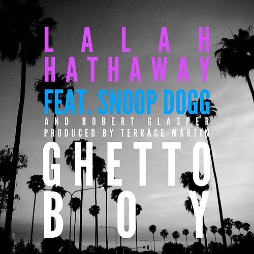 Play & Download Ghetto Boy by Lalah Hathaway | Napster