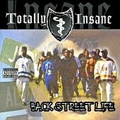 Play & Download Back Street Life by Totally Insane | Napster