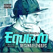 Resinated Raps - Million Dollar Remix Series Vol. 3 by Equipto