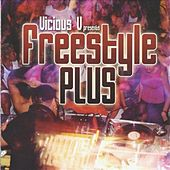 Play & Download Vicious V Presents: Freestyle Plus by Various Artists | Napster