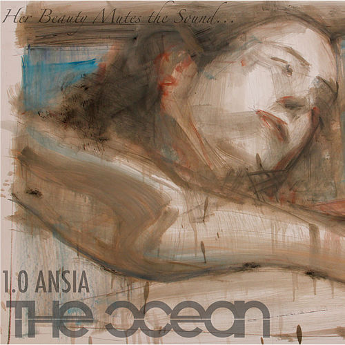 Play & Download 1.0 Ansia by The Ocean | Napster