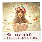 Frühlingsgefühle: Lounge & Easy Listening Deluxe by Various Artists