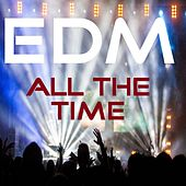 Play & Download EDM All the Time by Various Artists | Napster