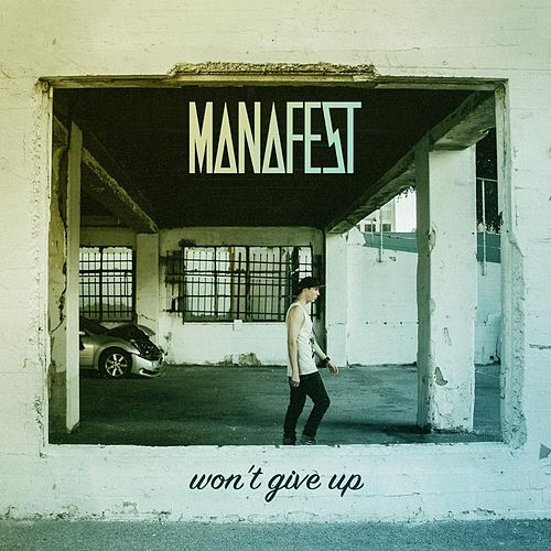 Play & Download Won't Give Up by Manafest | Napster