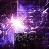 Play & Download Quantic Motion, Vol. 6 by Various Artists | Napster