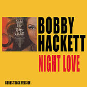 Night Love (Bonus Track Version) by Bobby Hackett