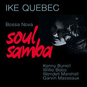 Play & Download Bossa Nova Soul Samba (Bonus Track Version) by Ike Quebec | Napster
