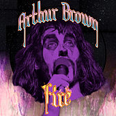 Play & Download Fire by Arthur Brown | Napster