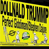 Play & Download Dollnald Trump (feat. Stephen Dajure) - Single by Perfect Giddimani | Napster