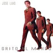 Play & Download Jose Luis Grito al Mundo by José Luís Rodríguez | Napster