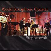 Play & Download Steppenwolf (Live) by World Saxophone Quartet | Napster