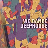 Play & Download We Dance Deephouse - EP by Various Artists | Napster