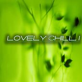 Lovely Chill, 1 by Various Artists