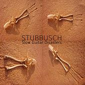 Play & Download Slow Guitar Disasters by Stubbusch | Napster