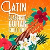 Play & Download Latin Classical Guitar: Chill Out by Various Artists | Napster