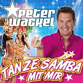 Play & Download Tanze Samba mit mir (A far l'amore comincia tu) by Peter Wackel | Napster
