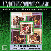 Play & Download Give Love At Christmas by The Temptations | Napster