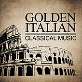 Golden Italian Classical Music von Various Artists