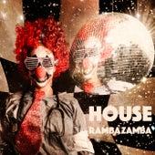 Play & Download House Rambazamba by Various Artists | Napster