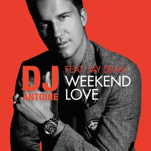 Weekend Love by DJ Antoine