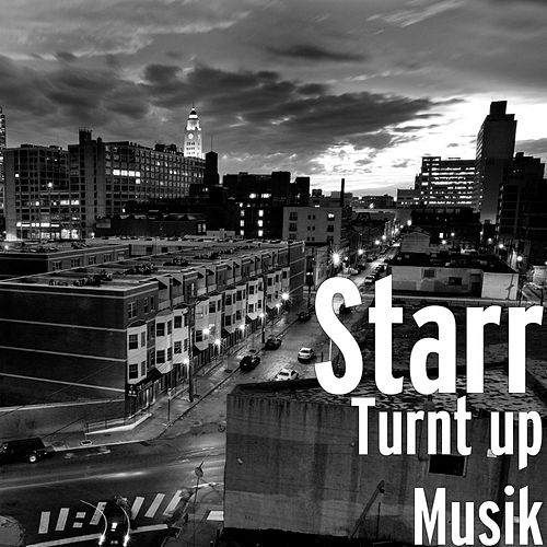 Turnt up Musik by Starr