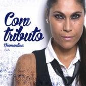Com Tributo by Diamantina