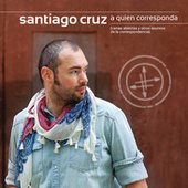 Play & Download A Quien Corresponda by Santiago Cruz | Napster