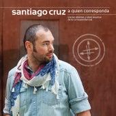 A Quien Corresponda by Santiago Cruz