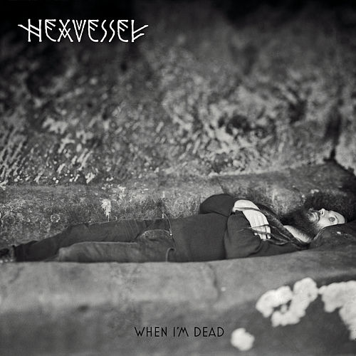 When I'm Dead by Hexvessel