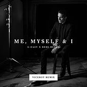 Me, Myself & I (Viceroy Remix) by G-Eazy