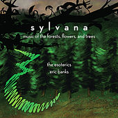Sylvana: Music of the Forests, Flowers & Trees by Various Artists