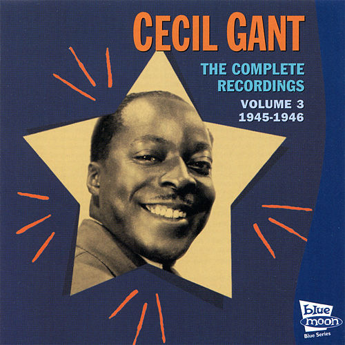 The Complete Recordings, Vol. 3 1945-1946 by Cecil Gant