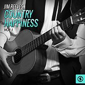 Country Happiness, Vol. 1 by Jim Reeves