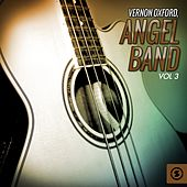 Angel Band, Vol. 3 by Vernon Oxford