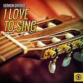I Love to Sing, Vol. 1 by Vernon Oxford