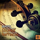 Play & Download Country Happiness, Vol. 4 by Jim Reeves | Napster