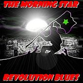 Play & Download Revolution Blues by Morning Star | Napster