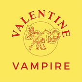 Play & Download Vampire by Valentine | Napster