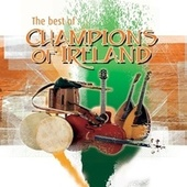 The Best of Champions of Ireland by Various Artists