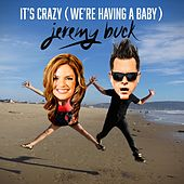 It's Crazy (We're Having a Baby) by Jeremy Buck