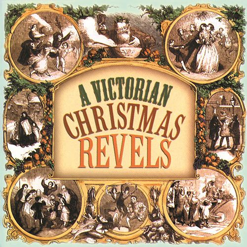 A Victorian Christmas by The Revels