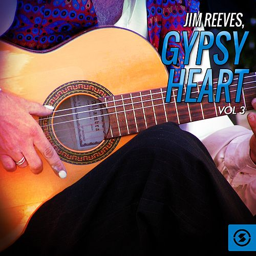 Gypsy Heart, Vol. 3 by Jim Reeves