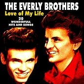 Love of My Life (20 famous Hits and Songs) von The Everly Brothers