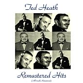 Play & Download Remastered Hits (All Tracks Remastered) by Ted Heath | Napster