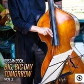 Big, Big Day Tomorrow, Vol. 2 by Rose Maddox