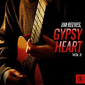 Gypsy Heart, Vol. 2 by Jim Reeves