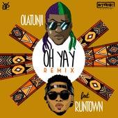 Play & Download Oh Yay (Remix) [feat. Runtown] by Olatunji Yearwood | Napster