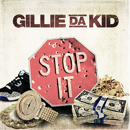 Play & Download Stop It by Gillie Da Kid | Napster