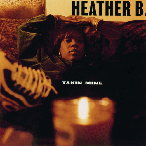Play & Download Takin Mine by Heather B | Napster