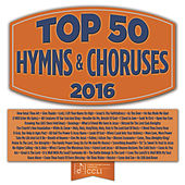 Play & Download Top 50 Hymns And Choruses 2016 by Various Artists | Napster